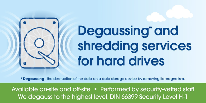 Degaussing and shredding services for hard drives